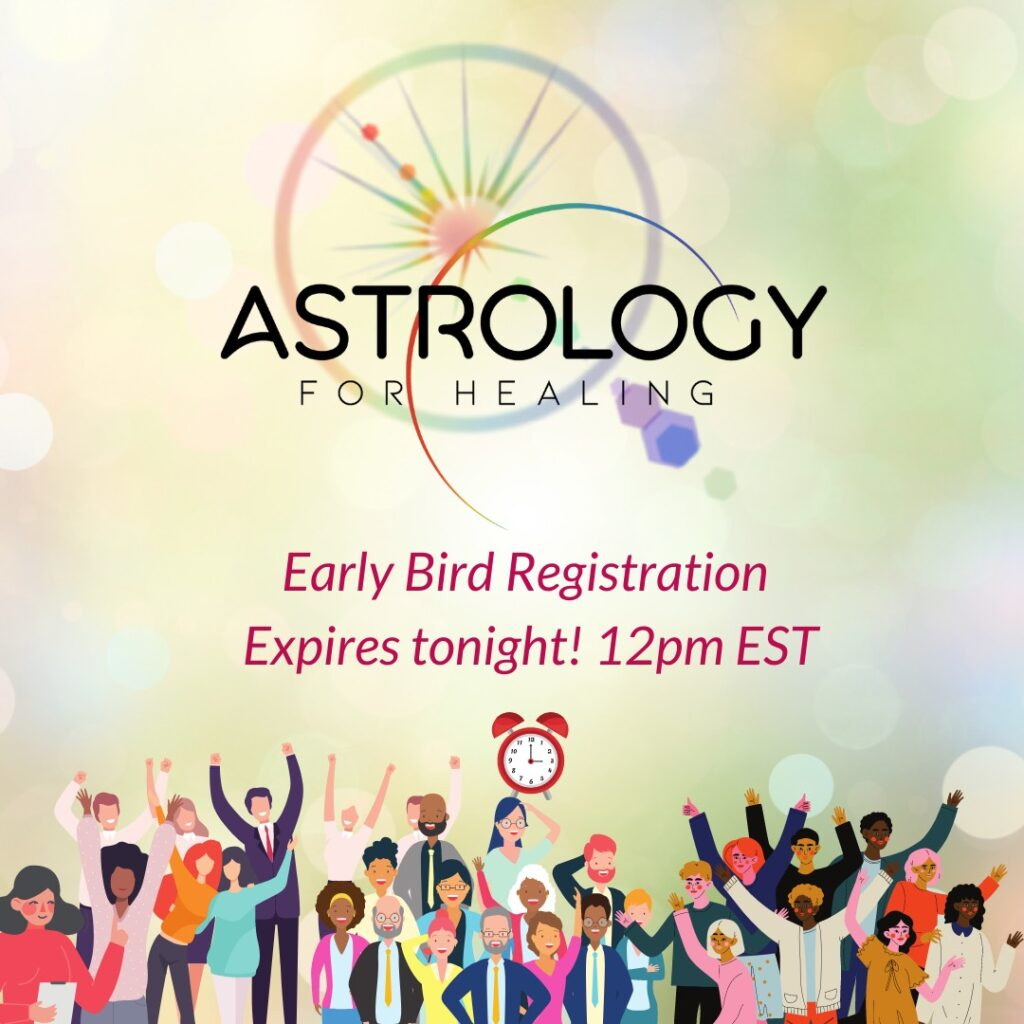 Astrology for Healing 2021_Early Bird Expires Tonight